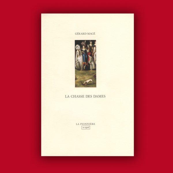 Gérard Macé : La Chasse des Dames, 1996