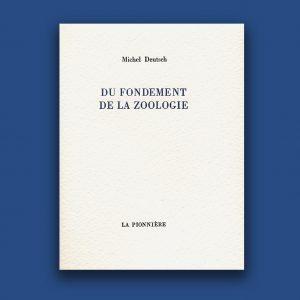 Du Fondement de la zoologie, Michel Deutsch