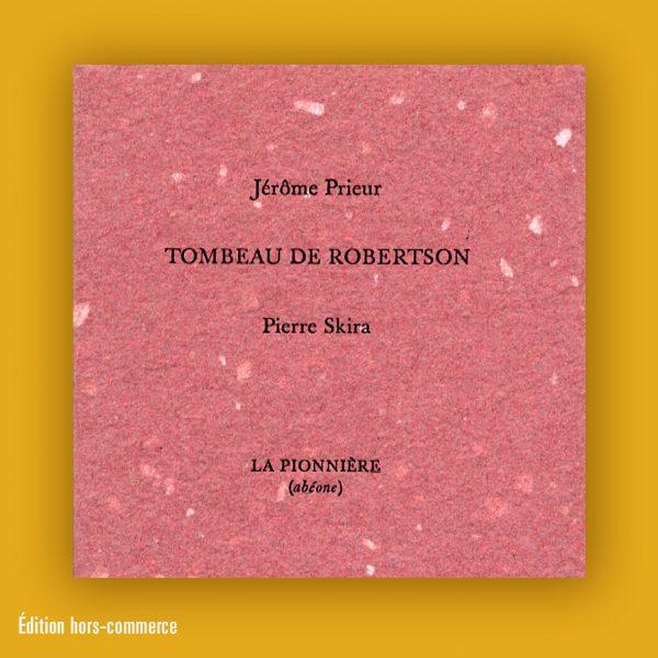 Jérôme Prieur et Pierre Skira : Tombeau de Robertson