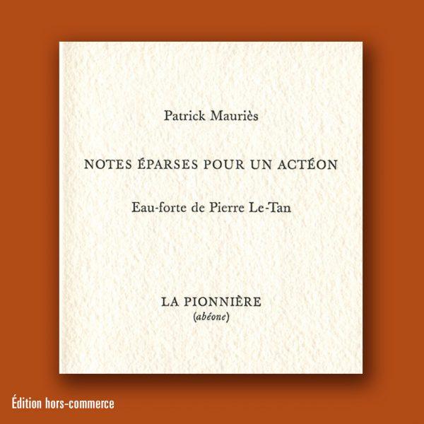 Notes pour Acteon Patrick Mauriès et Pierre Le-Tan