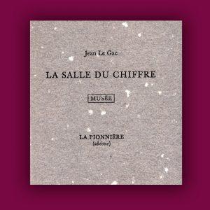 Jean Le Gac : La Salle du chiffre