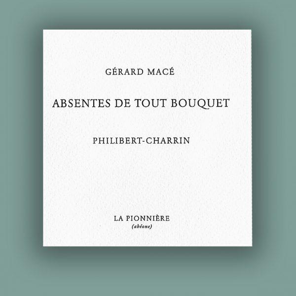 Gérard Macé : Absentes de tout bouquet