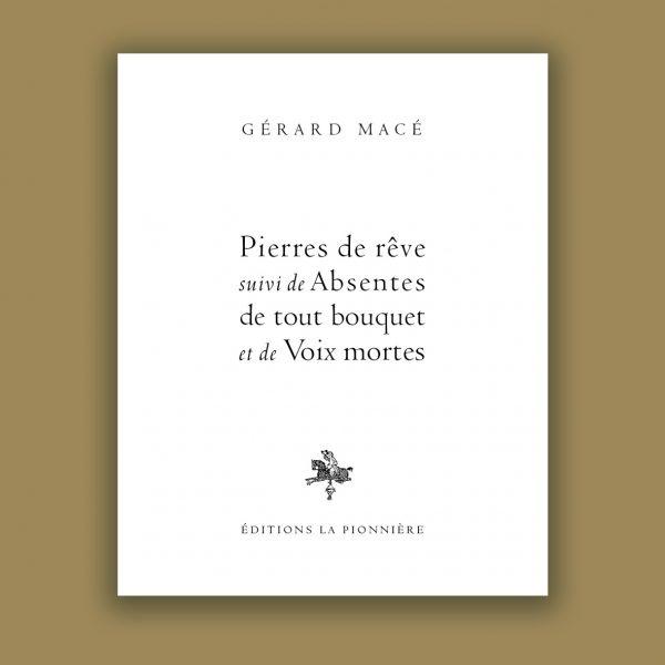 Gérard Macé : Pierres de rêve
