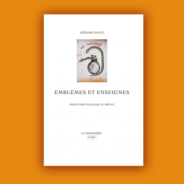 Gérard Macé : Emblèmes et enseignes