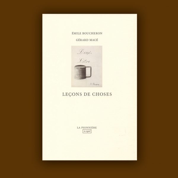 Gérard Macé : Leçons de choses