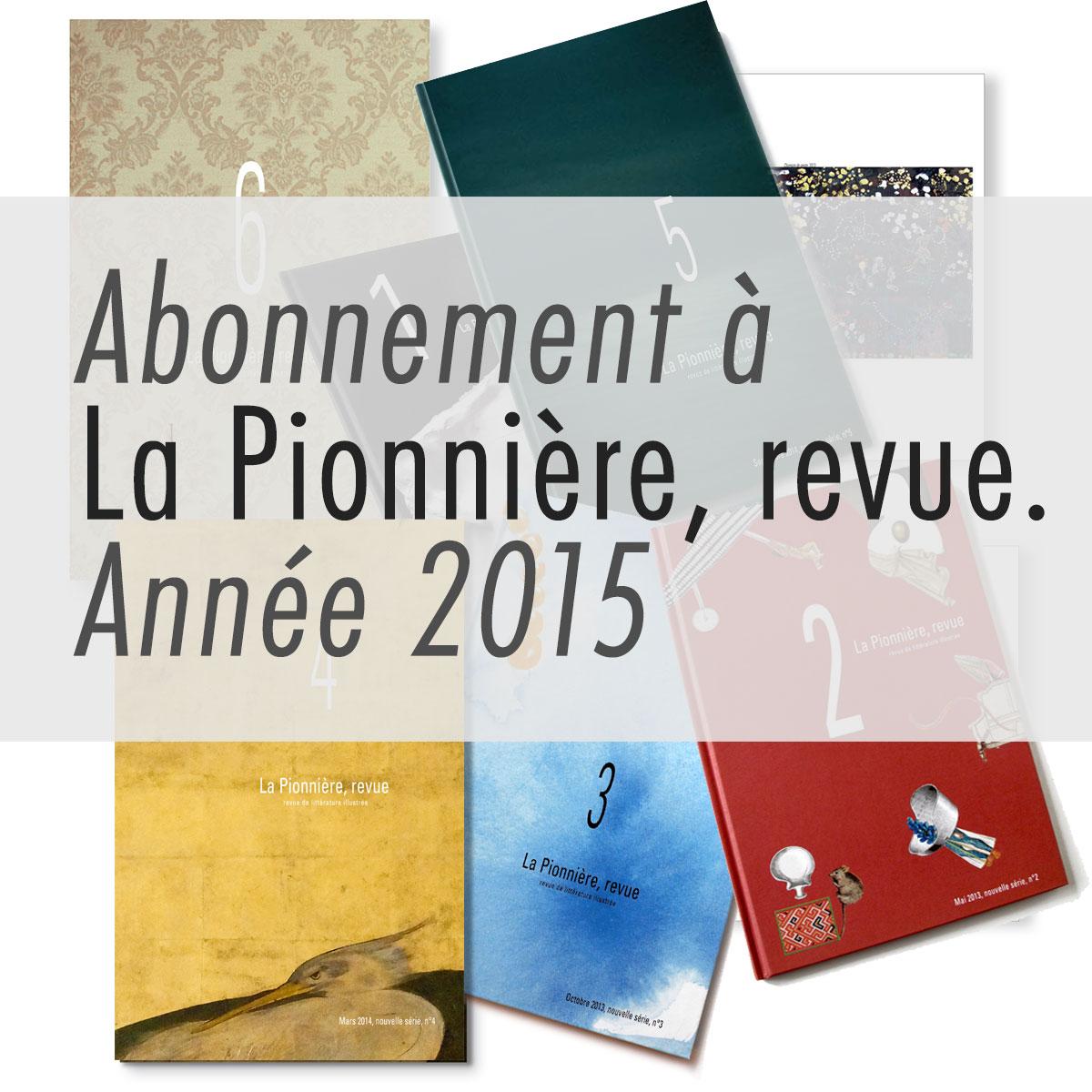 Abonnement à la Pionnière, revue-2015