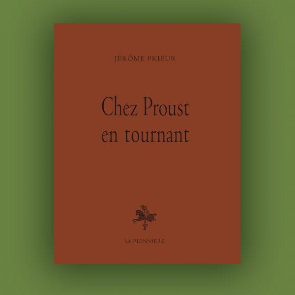 Jérôme Prieur : Chez Proust en tournant