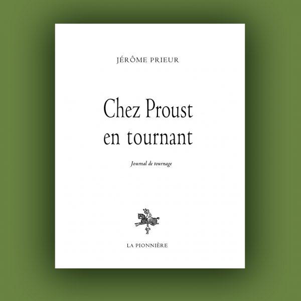 Jérôme Prieur : Chez Proust 2