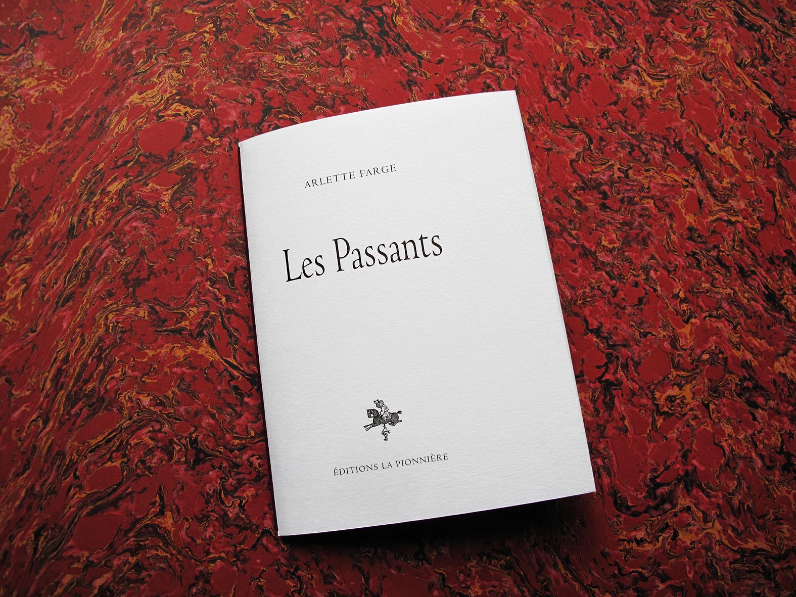 Les Passants - Arlette farge - Editions la Pionnière 13 €
