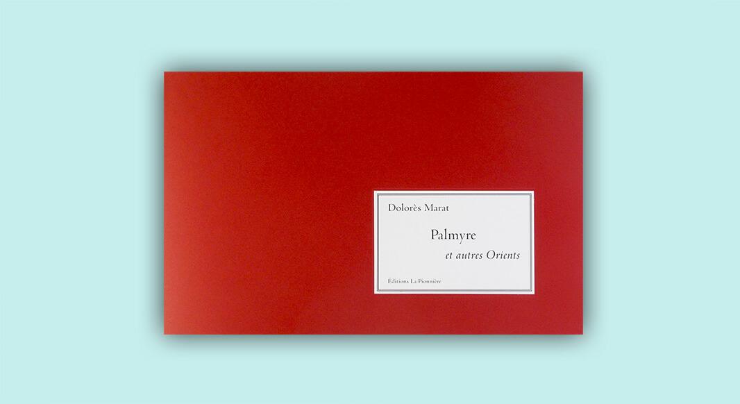 """Dolores Marat """" Palmyre et autres Orients """"-couverture"""