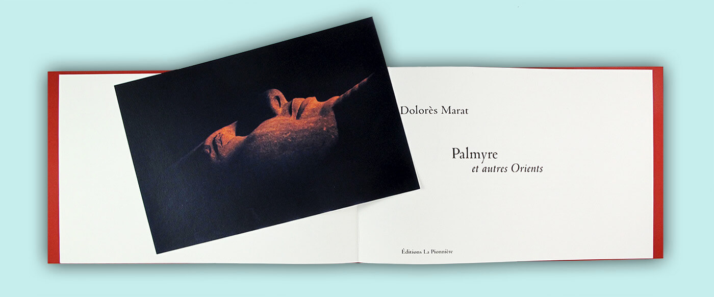 """Dolores Marat """" Palmyre et autres Orients """"- photograhie originale"""