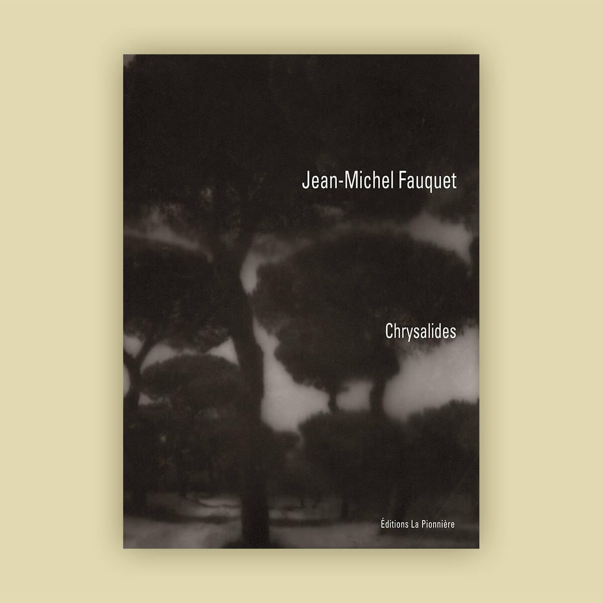 Chrysalides - Jean-Micel Fauquet - couverture- Editions la Pionnière