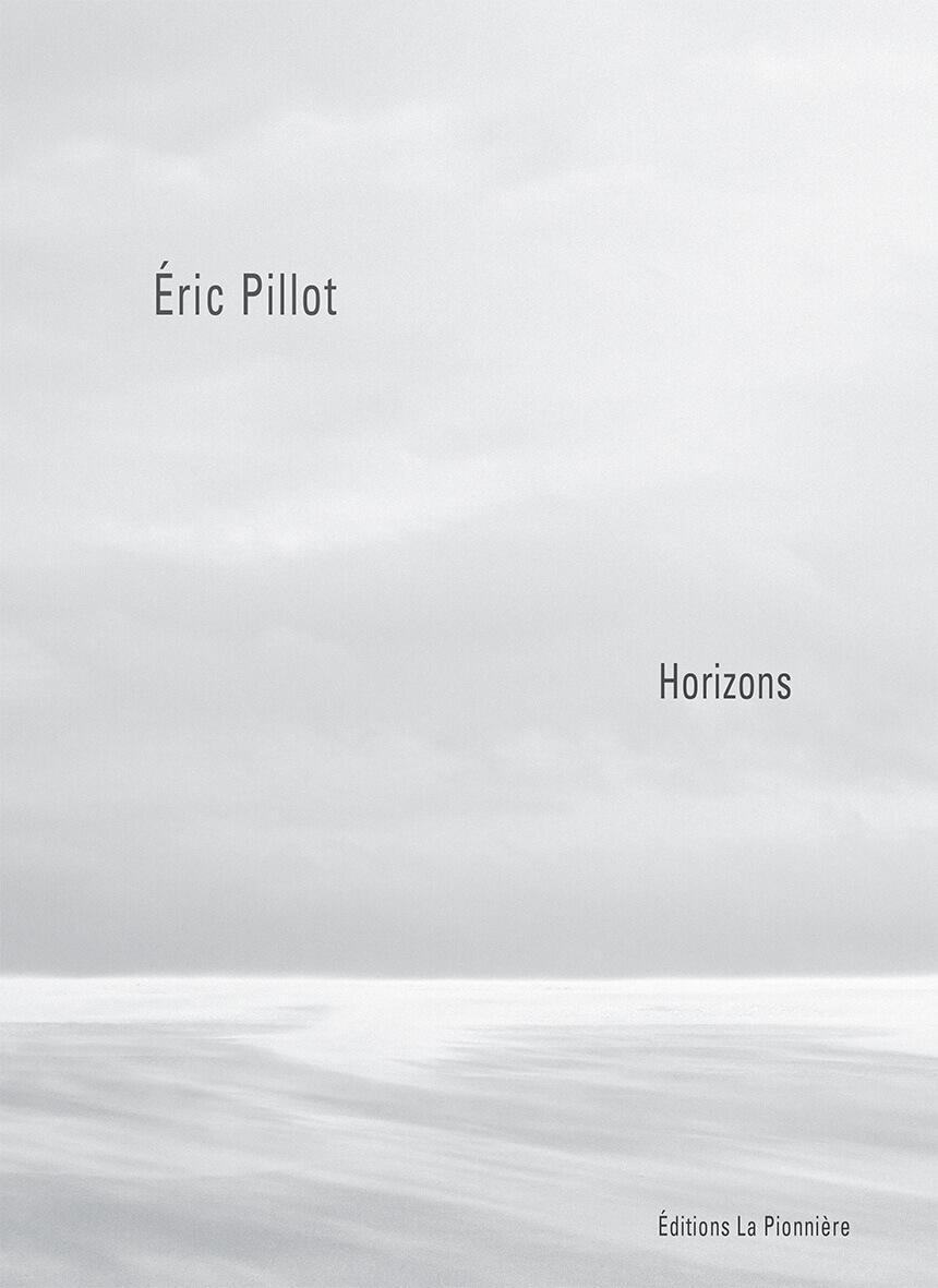 """Couverture livre """"Horizons"""" - Photographies de Eric Pillot - Texte de Amina Danton - Editions la Pionniere"""