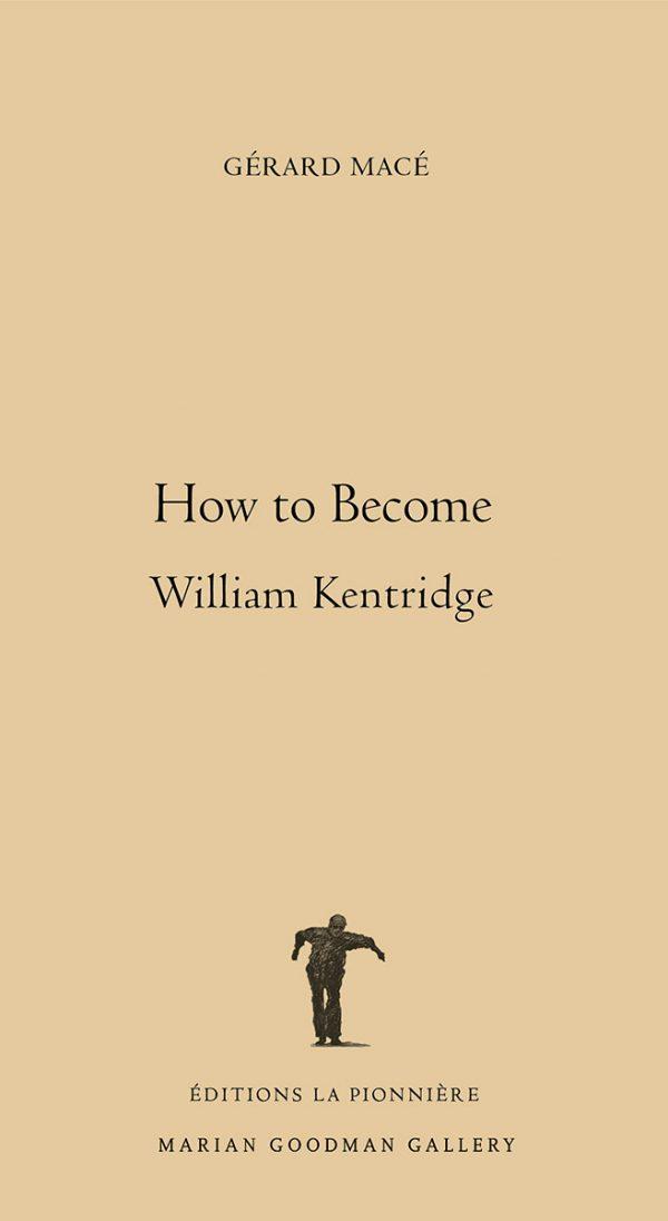 How to Become William Kentridge de Gérard Macé