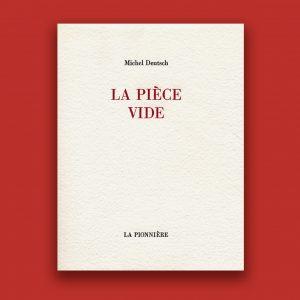 La pièce vide, Michel Deutsch