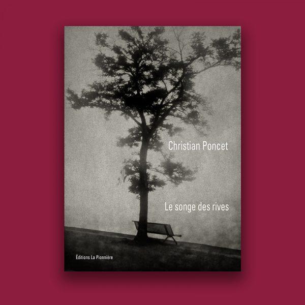 Le songe des rives, photographies de Christian Poncet